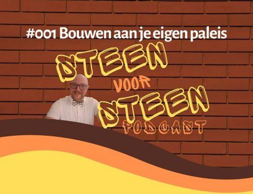 #001 Steen voor Steen Podcast – Bouwen aan je eigen paleis