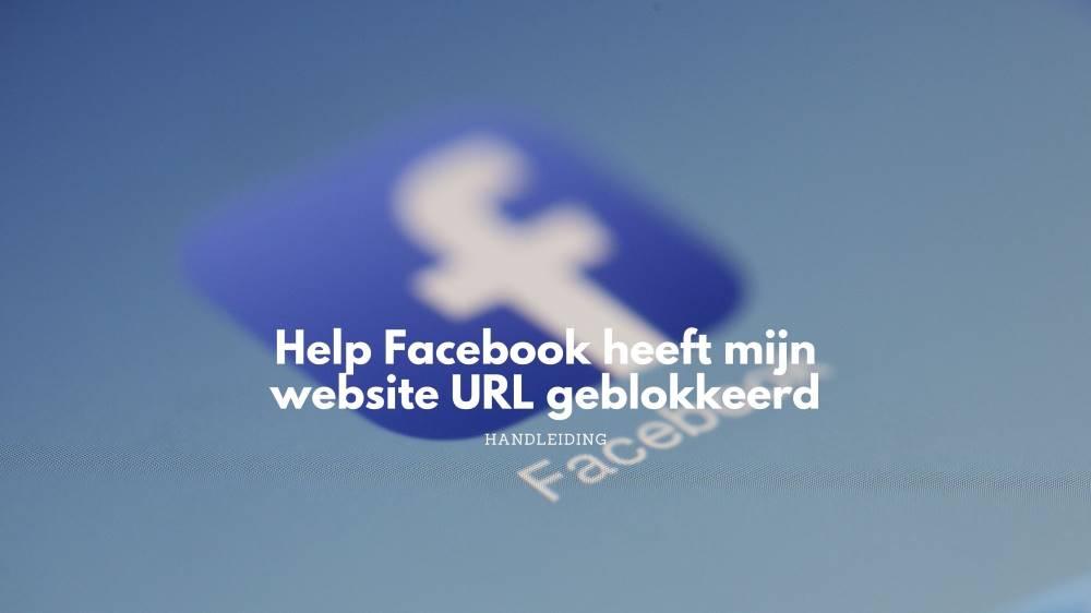 Help-Facebook-Heeft-mijn-website-domein-url-geblokkeerd
